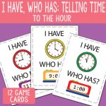 I Have Who Has Telling Time to the Hour