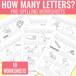 How Many Letters? Pre-Spelling Worksheets